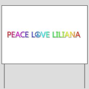 Peace Love Liliana Yard Sign