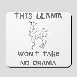 Llama Wont Take No Drama Mousepad