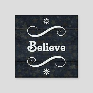 "BELIEVE Square Sticker 3"" x 3"""
