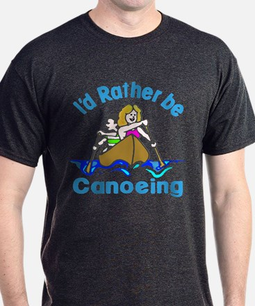 Id Rather Be Canoeing - T-Shirt
