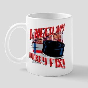 I NEED my HOCKEY FIX  Mug