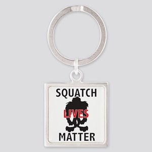 SQUATCH LIVES MATTER Keychains