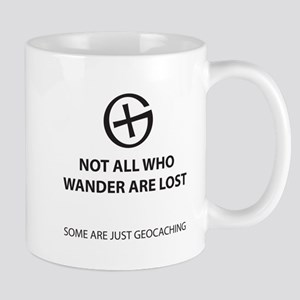 Not all who wander are lost. Some are just ge Mugs