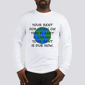 Your rent is caring. Long Sleeve T-Shirt