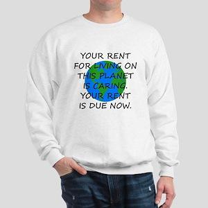 Your rent is caring. Sweatshirt