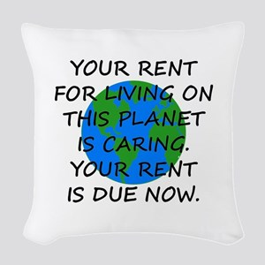Your rent is caring. Woven Throw Pillow