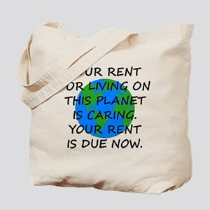 Your rent is caring. Tote Bag
