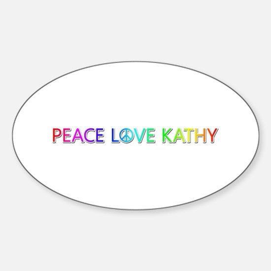 Peace Love Kathy Oval Decal