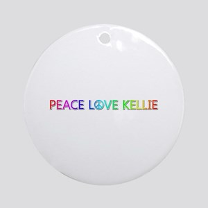 Peace Love Kellie Round Ornament