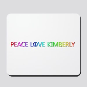 Peace Love Kimberly Mousepad