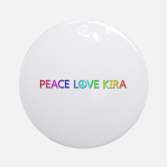Peace Love Kira Round Ornament