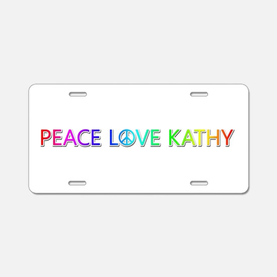Peace Love Kathy Aluminum License Plate