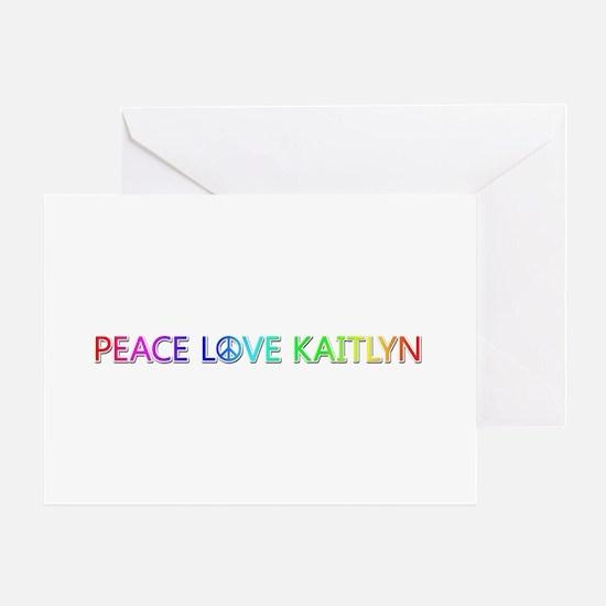 Peace Love Kaitlyn Greeting Card