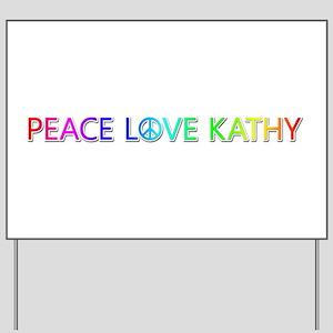 Peace Love Kathy Yard Sign