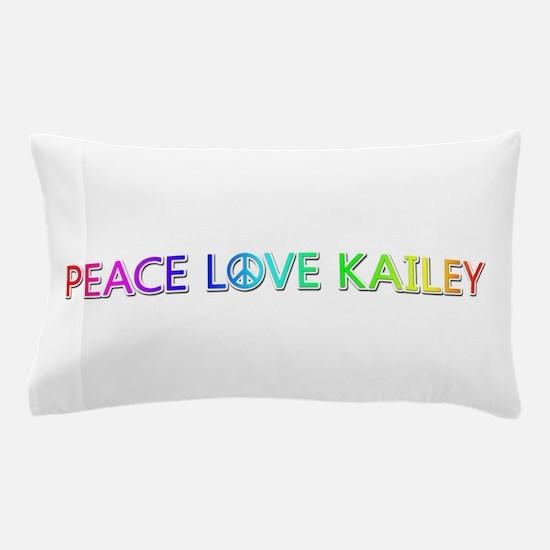 Peace Love Kailey Pillow Case