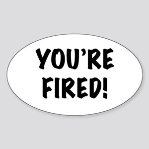 You're Fired Sticker