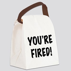 You're Fired Canvas Lunch Bag