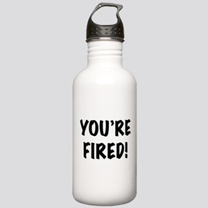 You're Fired Stainless Water Bottle 1.0L