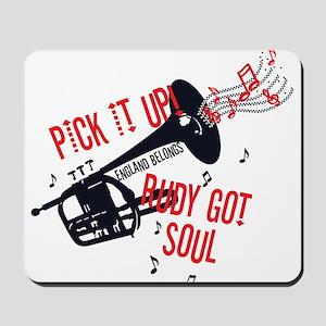 Rudy Got Soul Mousepad