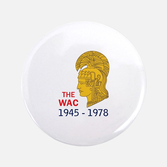 The WAC Years Button