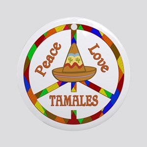 Peace Love Tamales Round Ornament