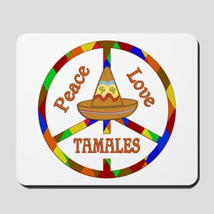 Peace Love Tamales Mousepad