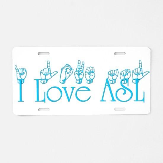I love ASL Aluminum License Plate