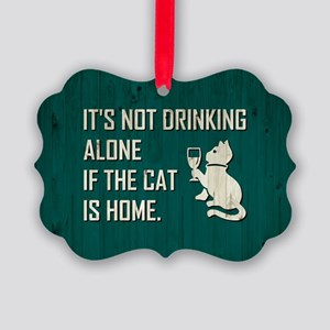 IT'S NOT DRINKING... Ornament