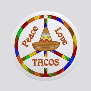 Peace Love Tacos Round Ornament