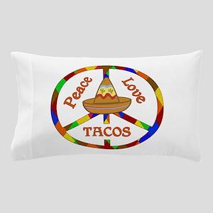 Peace Love Tacos Pillow Case