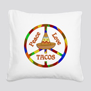 Peace Love Tacos Square Canvas Pillow