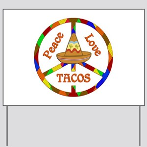 Peace Love Tacos Yard Sign