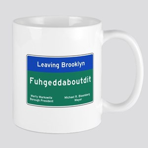 Fuhgeddaboudit, Brooklyn, NY Mug
