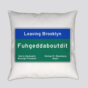Fuhgeddaboudit, Brooklyn, NY Everyday Pillow