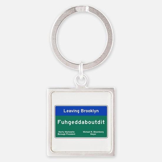 Fuhgeddaboudit, Brooklyn, NY Square Keychain