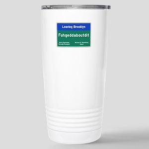 Fuhgeddaboudit, Brookly Stainless Steel Travel Mug