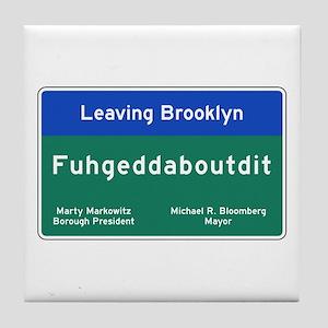 Fuhgeddaboudit, Brooklyn, NY Tile Coaster