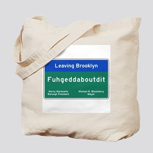 Fuhgeddaboudit, Brooklyn, NY Tote Bag