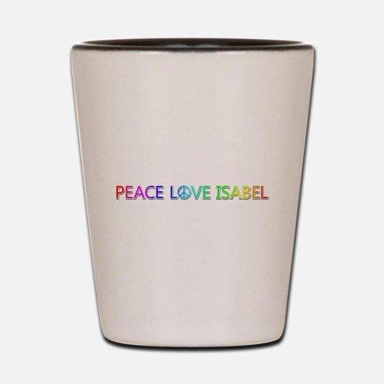 Peace Love Isabel Shot Glass