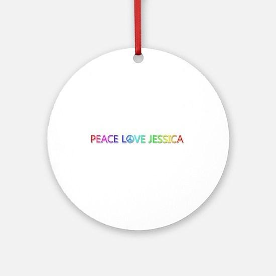 Peace Love Jessica Round Ornament