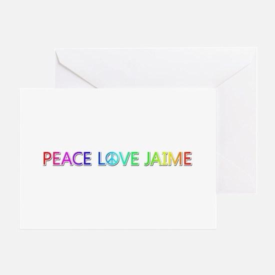Peace Love Jaime Greeting Card