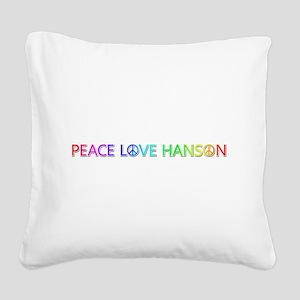 Peace Love Hanson Square Canvas Pillow