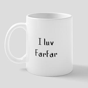 I luv Farfar Mug