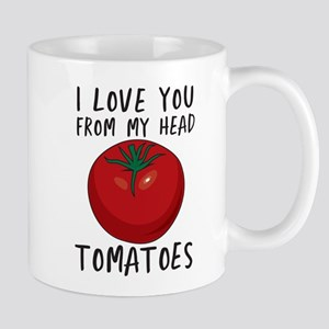 I love you from my head tomatoes Mugs