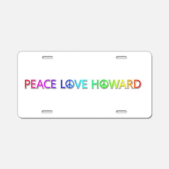 Peace Love Howard Aluminum License Plate