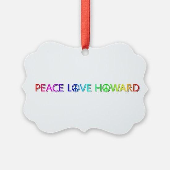 Peace Love Howard Ornament