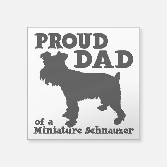 "SCHNAUZER DAD Square Sticker 3"" x 3"""