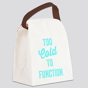 Too Cold To Function Canvas Lunch Bag