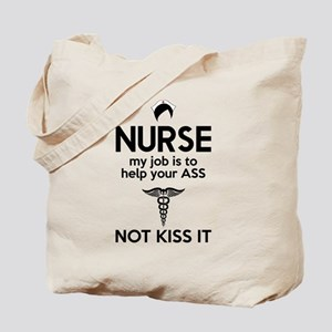 nurse my job is to help your ass not kiss it Tote