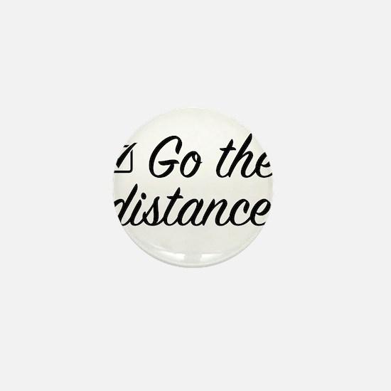 Go The Distance Mini Button